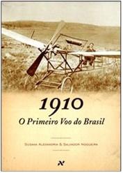 1910 – O primeiro voo do Brasil - Susana Alexandria - Editora Aleph - R$ 38,00
